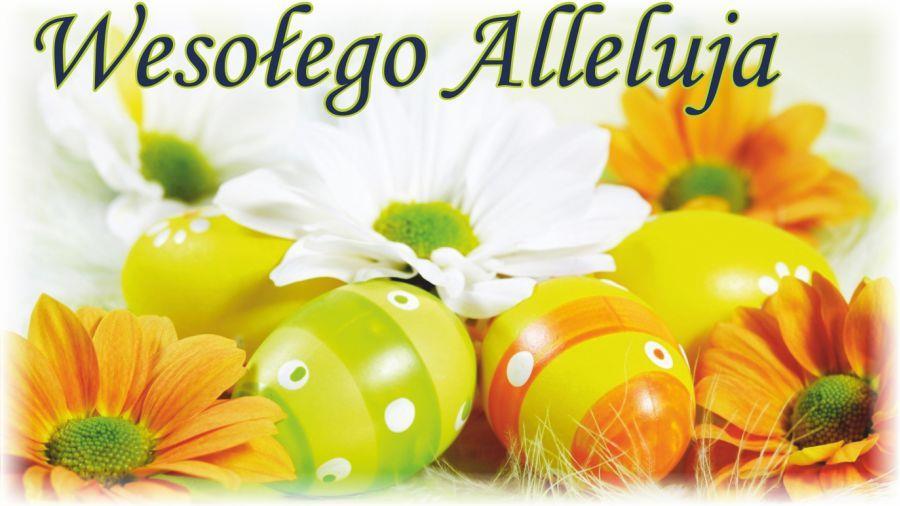 Kolorowe pisanki pośród kilku kwiatków w różnych kolorach i napis na środku, u góry grafiki: Wesołego Alleluja.